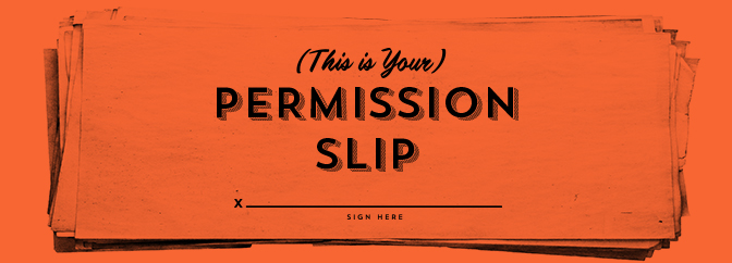 (This is Your) Permission Slip