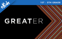 eKidz: Greater